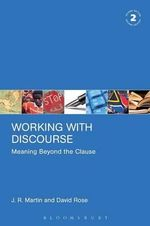 Working with Discourse : Meaning Beyond the Clause : 2nd Edition - J. R. Martin