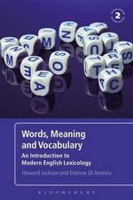 Words, Meaning and Vocabulary : An Introduction to Modern English Lexicology - Howard Jackson