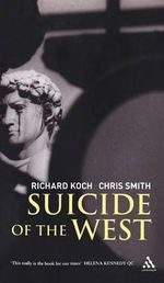 Suicide of the West - Richard Koch