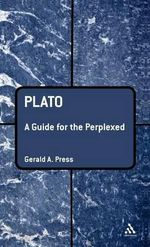Plato : A Guide for the Perplexed - Gerald A. Press