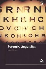 Forensic Linguistics : Second Edition An Introduction To Language, Crime and the Law - John Olsson