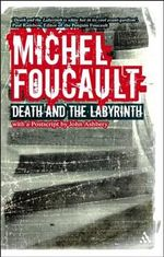 Death and the Labyrinth : The World of Raymond Roussel - Michel Foucault