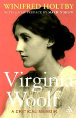 Virginia Woolf : A Critical Memoir - Winifred Holtby