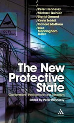 New Protective State : Government, Intelligence and Terrorism - Peter Hennessy