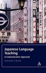 Japanese Language Teaching : A Communicative Approach - Alessandro G. Benati