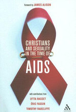 Christians and Sexuality in the Time of AIDS : A Catholic Anthology - Timothy Radcliffe