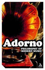 Philosophy of Modern Music : Continuum Impacts - Theodor W. Adorno