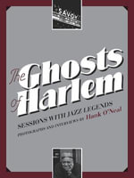 The Ghosts of Harlem : Sessions with Jazz Legends
