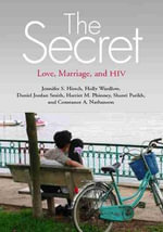 The Secret : Love, Marriage, and HIV - Jennifer S. Hirsch