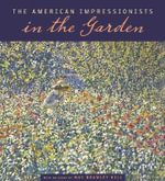 The American Impressionists in the Garden