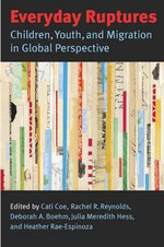 Everyday Ruptures : Children, Youth and Migration in Global Perspective - Cati Coe