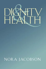 Dignity and Health - Nora Jacobson