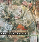 Creation Story : Gee's Bend Quilts and the Art of Thornton Dial - Joanne Cubbs