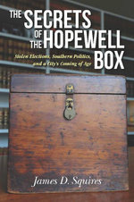 The Secrets of the Hopewell Box : Stolen Elections, Southern Politics, and a City's Coming of Age - James D. Squires