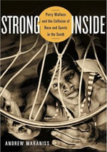 Strong Inside : Perry Wallace and the Collision of Race and Sports in the South - Andrew Maraniss