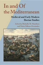In and Of the Mediterranean : Medieval and Early Modern Iberian Studies
