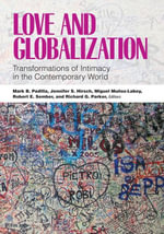 Love and Globalization : Transformations of Intimacy in the Contemporary World