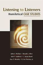 Listening to Listeners : Homiletical Case Studies - John S McClure