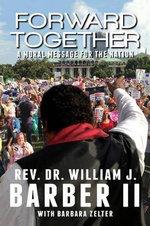 Forward Together : A Moral Message for the Nation - William J Barber II
