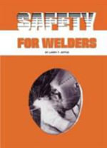 Safety for Welders - Larry F. Jeffus
