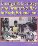Emerging Literacy Through Dramatic Play : Natural Partners - Jane Ilene Davidson