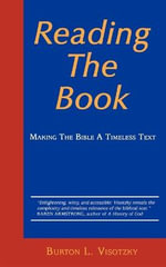 Reading the Book : Making the Bible a Timeless Text - Rabbi Burton L. Visotzky