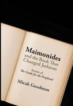 Maimonides and the Book That Changed Judaism : Secrets of