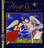 Do the Angels Watch Close by? - Mary Joslin