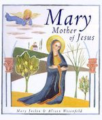 Mary, Mother of Jesus - Mary Joslin