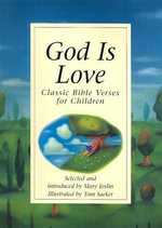 God Is Love : Classic Bible Verses for Children - Mary Joslin