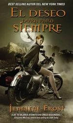 El Deseo Dura Para Siempre : Una Novela de La Serie Cazadora de La Noche - Jeaniene Frost