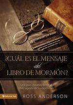 Cual Es El Mensaje del Libro de Mormon? : Una Guia Cristiana y Breve Al Libro Sagrado de Los Mormones - Zondervan Publishing