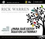 Una Vida Con Proposito : Para Que Estoy Aqui en la Tierra? - Rick Warren