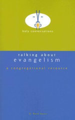 Talking about Evangelism : A Congregational Resource - D Mark Davis