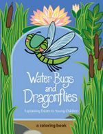 Water Bugs and Dragonflies : Explaining Death to Young Children - Doris Stickney