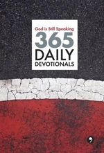 God Is Still Speaking : 365 Daily Devotionals