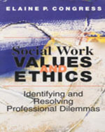 Social Work Values and Ethics : Identifying and Resolving Professional Dilemmas - Elaine Piller Congress