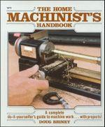 Home Machinists' Handbook - Doug Briney