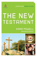 The New Testament : Junior High Group Study - Kara Powell