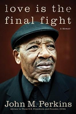 Love Is the Final Fight : A Memoir - John Perkins