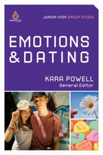 Emotions & Dating : Junior High Group Study - Kara Powell