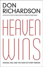 Heaven Wins : Heaven, Hell and the Hope of Every Person - Don Richardson