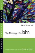 The Message of John : Here Is Your King! - Bruce Milne