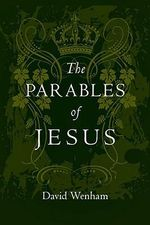 The Parables of Jesus : Jesus Library - David Wenham