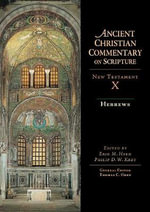 Hebrews : Ancient Christian Commentary on Scripture