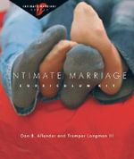 Intimate Marriage Curriculum Kit : Intimate Marriage - Dr Dan B Allender