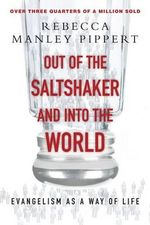 Out of the Saltshaker & Into the World : Evangelism as a Way of Life - Rebecca Manley Pippert