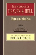 The Message of Heaven & Hell : Grace and Destiny - Bruce Milne