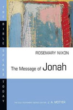 The Message of Jonah : Presence in the Storm - Rosemary A Nixon