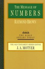 The Message of Numbers : Journey to the Promised Land - Raymond Brown